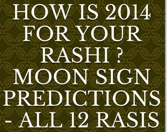 how is 2014 for your rasi - 12 rashi predicitons